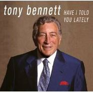 Tony Bennett, Have I Told You Lately (CD)