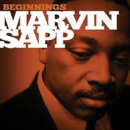 Marvin Sapp, Beginnings (CD)