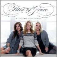 Point Of Grace, A Thousand Little Things (CD)