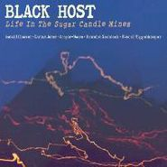 Black Host, Life In The Sugar Candle Mines (CD)