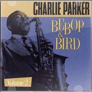 Charlie Parker, Bebop & Bird, Vol. 2 (CD)