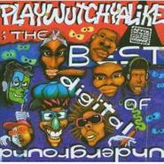 Digital Underground, Playwutchyalike: The Best Of Digital Underground (CD)