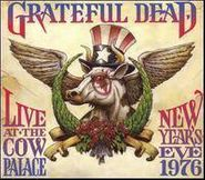 Grateful Dead, Live At The Cow Palace: New Year's Eve 1976 (CD)