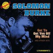 Solomon Burke, Got To Get You Off My Mind & Other Hits (CD)