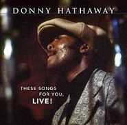 Donny Hathaway, These Songs For You Live (CD)