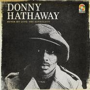 Donny Hathaway, Never My Love: The Anthology (CD)