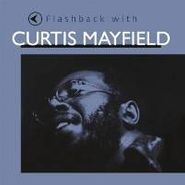 Curtis Mayfield, Flashback With Curtis Mayfield (CD)