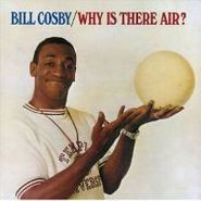 Bill Cosby, Why Is There Air?