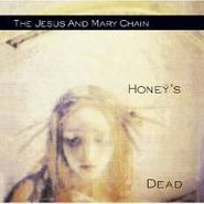 The Jesus And Mary Chain, Honey's Dead (CD)