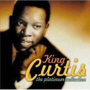 King Curtis, Platinum Collection (CD)