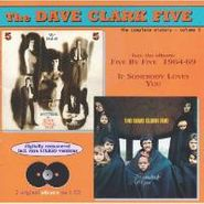 The Dave Clark Five, The Complete History - Volume 5 1964-69: Five By Five / If Somebody Loves You (CD)