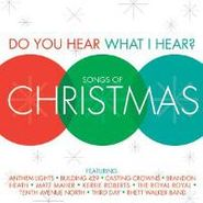 Various Artists, Do You Hear What I Hear?: Songs Of Christmas