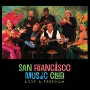 San Francisco Music Club, Love & Freedom (CD)