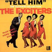 The Exciters, Tell Him: The Ultimate Collection (CD)
