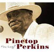 Pinetop Perkins, How Long? (CD)