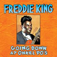 Freddie King, Going Down At Onkel Po's (CD)