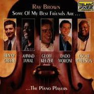 Ray Brown, Some Of My Best Friends Are...The Piano Players (CD)