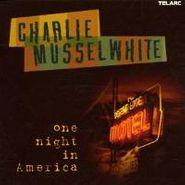 Charlie Musselwhite, One Night In America (CD)