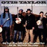 Otis Taylor, Recapturing The Banjo (CD)