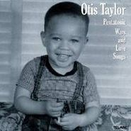 Otis Taylor, Pentatonic Wars and Love Songs (CD)