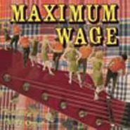 """Maximum Wage, I-U (7"""")"""