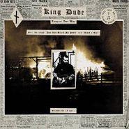 "King Dude, You Can Break My Heart (7"")"