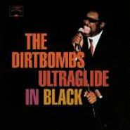 The Dirtbombs, Ultraglide In Black (LP)