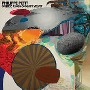 Philippe Petit, Oneiric Rings On Grey Velvet (CD)