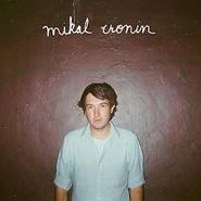 "Mikal Cronin, Tide / You Gotta Have Someone (7"")"