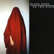 Blank Dogs, On Two Sides (LP)