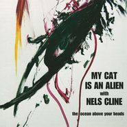 My Cat Is An Alien, The Ocean Above Your Heads (LP)