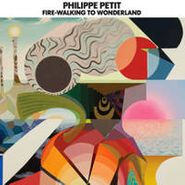 Philippe Petit, Fire-Walking To Wonderland (CD)