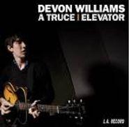 "Devon Williams, Truce/Elevator (7"")"