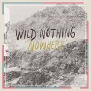 "Wild Nothing, Nowhere (7"")"