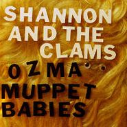 """Shannon And The Clams, Ozma / Muppet Babies (7"""")"""