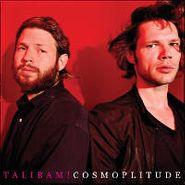 """Talibam!, Cosmoplitude (7"""")"""