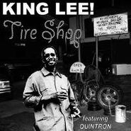 "King Lee, Tire Shop (7"")"