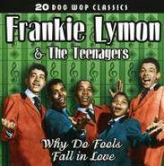 Frankie Lymon & The Teenagers, 20 Doo Wop Classics: Why Do Fools Fall In Love? (CD)