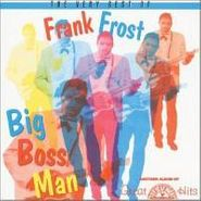 Frank Frost, Big Boss Man: The Very Best Of Frank Frost (CD)