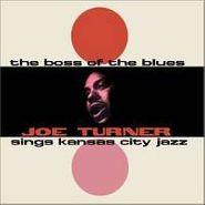 Big Joe Turner, The Boss Of The Blues: Joe Turner Sings Kansas City Jazz (CD)