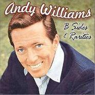 Andy Williams, B Sides & Rarities (CD)