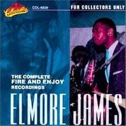 Elmore James, The Complete Fire & Enjoy Recordings (CD)