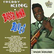Freddy King, Bossa Nova & Blues [Mono 180 Gram Vinyl] (LP)