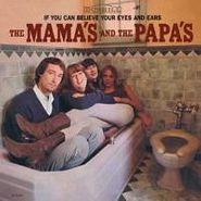 The Mamas & The Papas, If You Can Believe Your Eyes And Ears [Mono Re-issue] (CD)