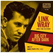 """Link Wray, Big City After Dark/Hold It [Black Friday] (7"""")"""
