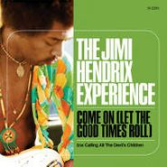 """The Jimi Hendrix Experience, Come On (Let The Good Times Roll) / Calling All the Devil's Children (7"""")"""