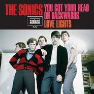 "The Sonics, You Got Your Head On Backwards / Love Lights (7"")"