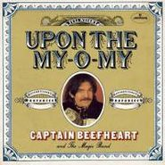"Captain Beefheart, Upon The My-O-My/I Got Love On [Black Friday] (7"")"