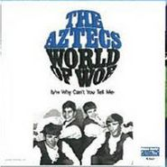 "The Aztecs, World Of Woe / Why Can't You Tell Me [BLACK FRIDAY] (7"")"