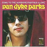 """Van Dyke Parks, Come To The Sunshine / Farther Along [BLACK FRIDAY] (7"""")"""